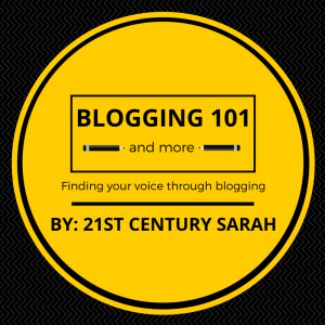 blogging 101 with 21st Century Sarah